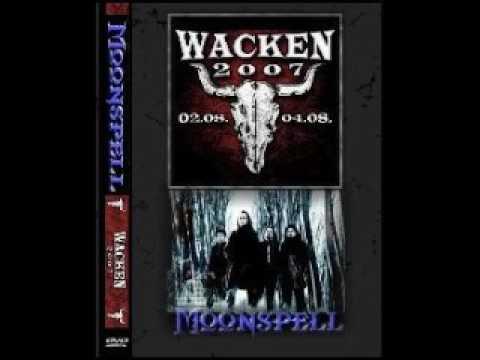 Moonspell - Live At Wacken Open Air, Germany 2007 (FULL BOOTLEG)