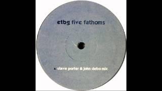 EBTG - Five Fathoms (Steve Porter & John Debo Mix)