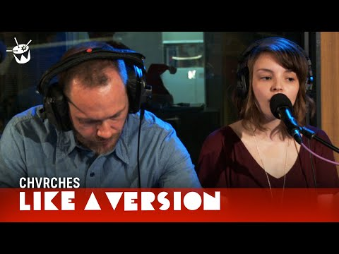 CHVRCHES - 'Recover' (live For Like A Version)