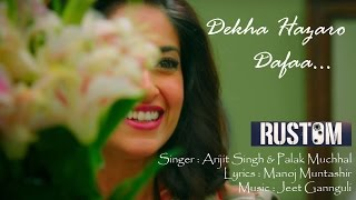Download Hindi Video Songs - Dekha Hazaro Dafaa Rustom Full Lyrics Song | Akshay Kumar Ileana D'cruz | Arijit Singh Palak Muchhal