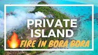 FIRE ON PRIVATE ISLAND IN BORA BORA CAUGHT BY DRONE