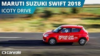 Maruti Suzuki Swift 2018   ICOTY Drive   CarWale