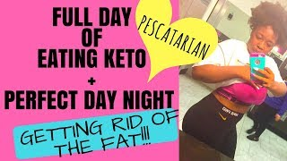 FULL DAY OF EATING KETO (PESCATARIAN) + PERFECT DATE NIGHT
