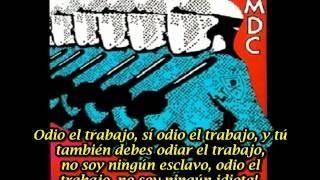 M.D.C. I Hate Work (subtitulado español)