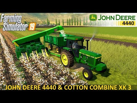 Farming Simulator 19 - JOHN DEERE 4440 Tractor And Cotton Combine XK 3