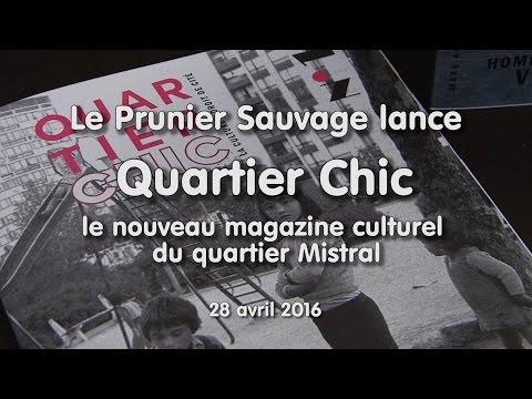 """""""Quartier Chic"""", le nouveau magazine culturel du quartier Mistral"""
