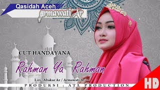 CUT HANDAYANA - RAHMAN YA RAHMAN ( Qasidah Armawati Ar - Gaseh Rabbi ) HD Video Quality 2018.