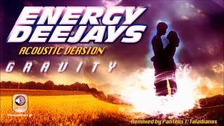 ENERGY DEEJAYS - Gravity (Acoustic Version)