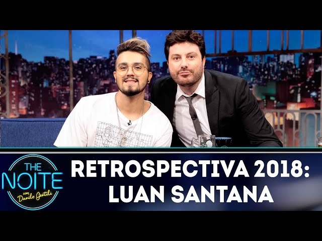 Retrospectiva 2018: Luan Santana | The Noite (20/02/19)