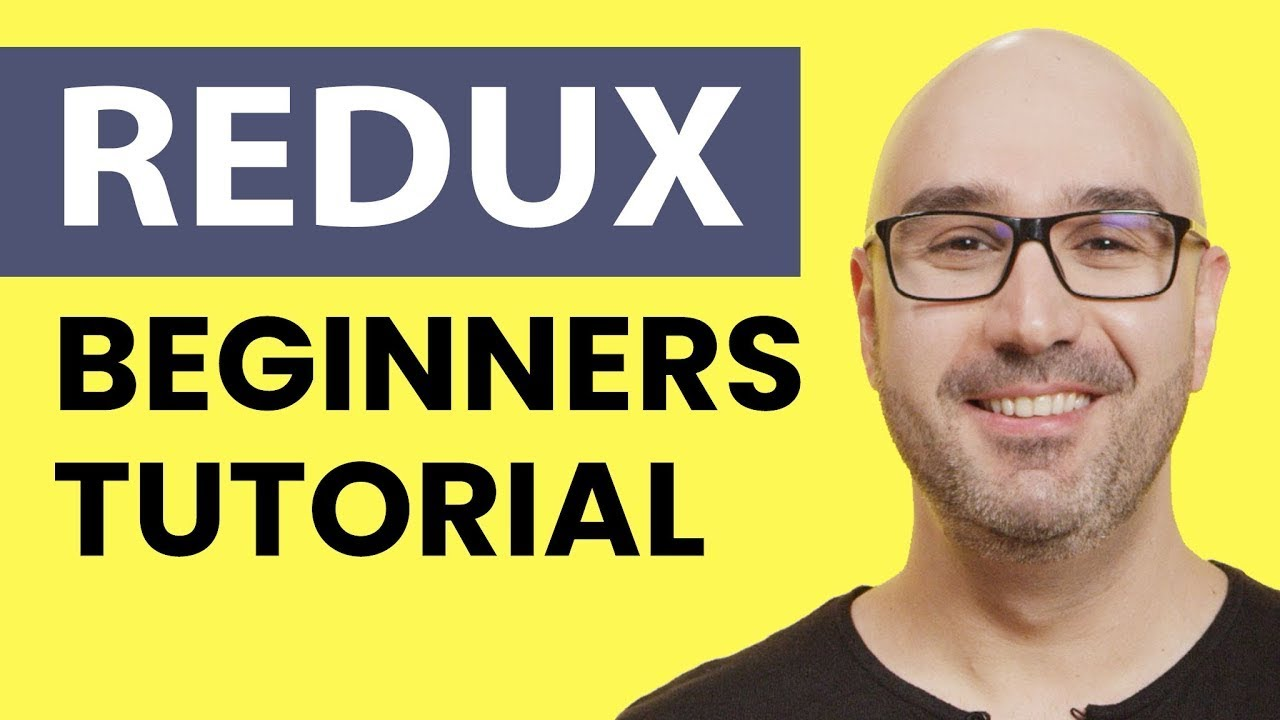 Redux Tutorial - Learn Redux from Scratch