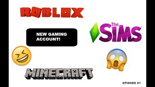 NEW GAMING CHANNEL?! (ROBLOX, MINECRAFT, AND SIMS 4)