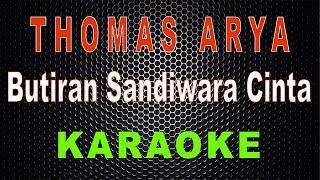 Thomas Arya - Butiran Sandiwara Cinta (Karaoke) | LMusical
