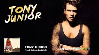 Tony Junior - Twerk Anthem (Radio Edit)