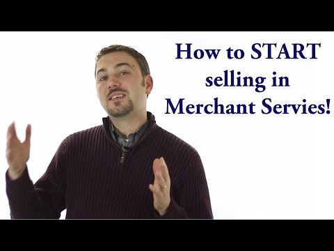 """How to Start Selling in Merchant Services!"" - Introduction to Credit Card Processing (Part 6)"