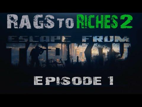 Escape From Tarkov: Rags 2 Riches [Episode 1]