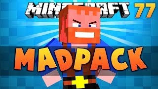 Minecraft: MADPACK Extreme Survival Series Ep.77
