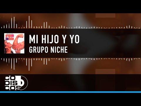 Mi Hijo Y Yo, Grupo Niche - Vídeo Lyric Letra
