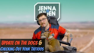 Podcast #282 - Update On The Dogs & Checking Out Your Tattoos