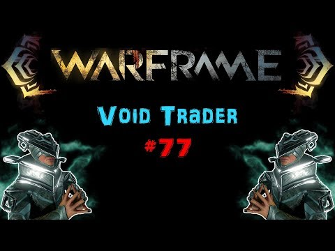 [U22.3] Warframe: Void Trader #77 - Primed Fever Strike! | N00blShowtek