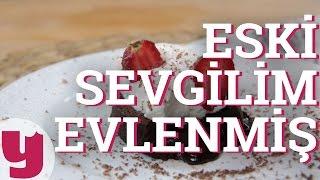 Eski Sevgilim Evlenmiş (Ağlama Değmez Hayat!) | Yemek.com