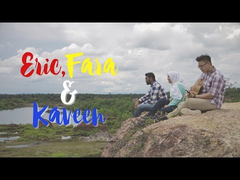 Eric, Fara & Kaveen ft Jun Yan (