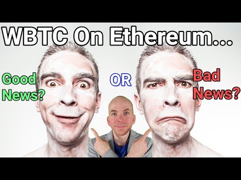 New WBTC Token Could Be Good And Bad For Ethereum