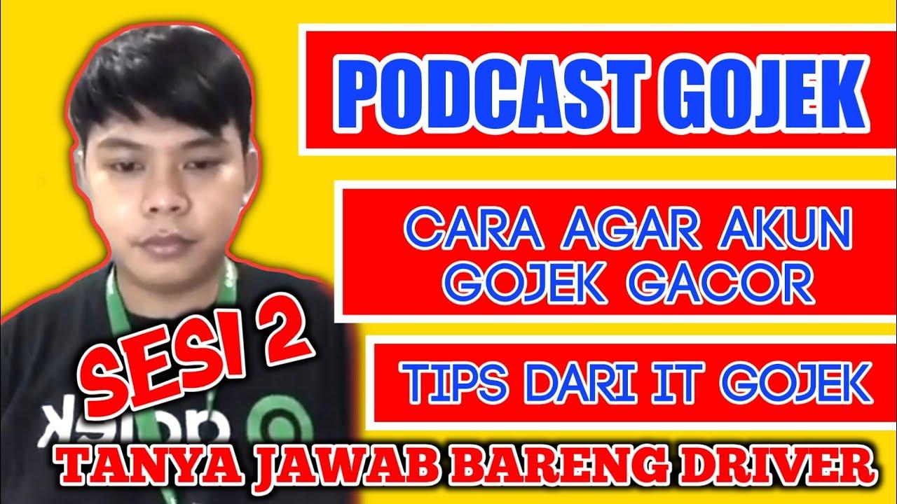 Podcast| cara agar akun gojek gacor |Sesi 2
