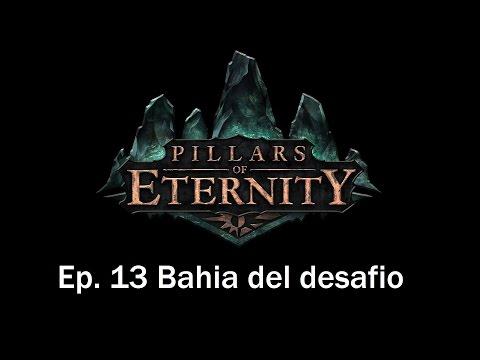 Guia Pillars of Eternity en Español | Capitulo 13 | Bahia del desafio