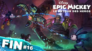 Epic Mickey : Le Retour des Héros | Let's Play #16 FIN [HD]
