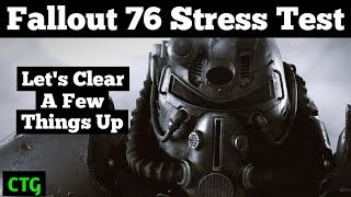 Fallout 76 Stress Test...  So About That Last Video