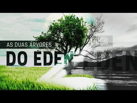 AS DUAS ÁRVORES DO ÉDEN - Pr. Hernane Santos