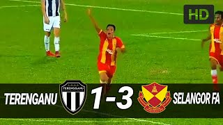 TERENGGANU VS SELANGOR FA | 1-3 (ALL GOAL AND HIGHLIGHT)