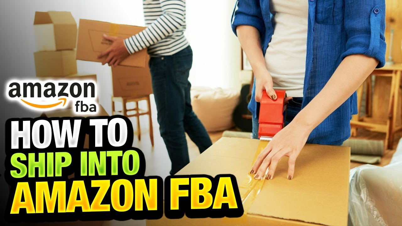 How to Ship into Amazon FBA