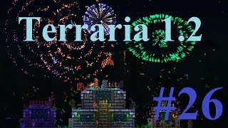 26. Let's Play Terraria 1.2 - Figuring more stuff out