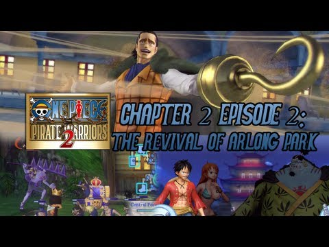 One Piece: Pirate Warriors 2 - CHAPTER 2 Episode 2: The Revival of Arlong Park  [English Subs]