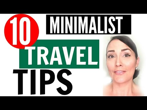10 MINIMALIST TRAVEL TIPS ● HOW TO TRAVEL LIGHT ● HOW TO TRAVEL LIKE A MINIMALIST