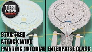 How to Paint a Galaxy Class Ship For Star Trek Attack Wing