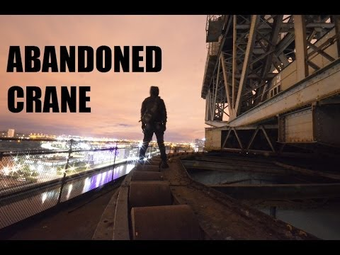 Abandoned Crane Climb - Awesome Views! Urban Exploration - Urbex
