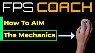 How to AIM (FPS Mechanics)