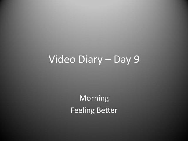 Day 9 Morning : Feeling Better