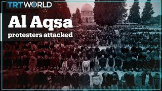 Israeli forces attack Palestinian protesters at Al Aqsa