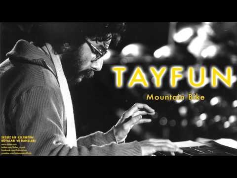 Tayfun -  Mountain Bike  [ Sessiz Bir Kelebeğin Rüyaları ve Dansları © 2004 Kalan Müzik ]