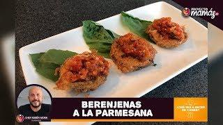 Berenjenas a la parmesana - Chef Ruben Mora