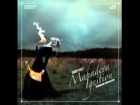Deep Cult   Mahadeva Ignition CD 08 Shamanic Sensation Psy Trance May 2014