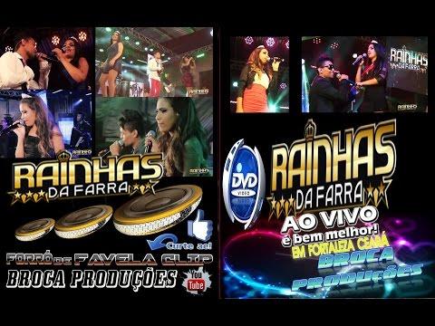 RAINHAS DA FARRA FALANDO DE AMOR (AO VIVO DVD COMPLETO) # BROCA PRODUÇÕES DOS FORRÓ DE FAVELA