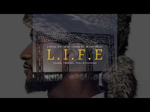 I Still Got It by Usher Ft. Migos (L. I. F. E Mix 2017)