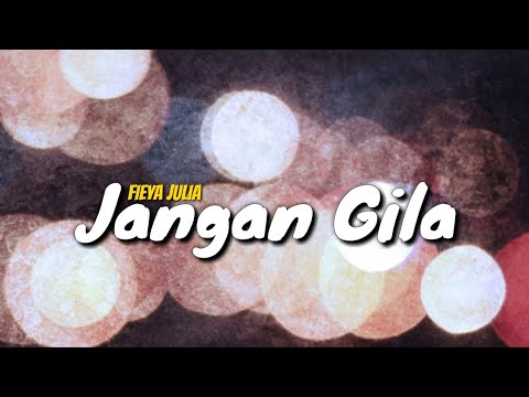 Download Fieya Julia - Jangan Gila  Mp4 baru