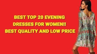 Best Top 20 Evening Dresses For Women!! Best Quality and Low Price | Best Women Dress 2017