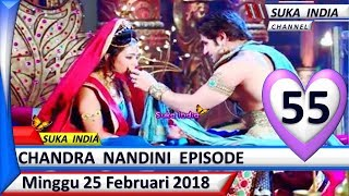 Chandra Nandini Episode 55 ❤ Minggu 25 Februari 2018 ❤ Suka India