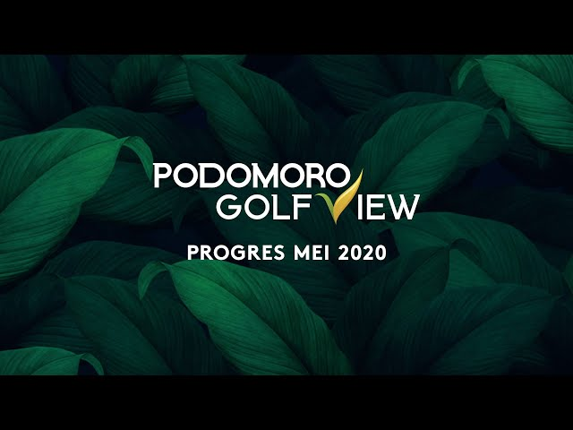 PROGRES PODOMORO GOLF VIEW MEI 2020